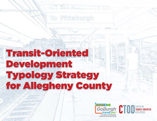 Transit-Oriented Development Typology Strategy for Allegheny County